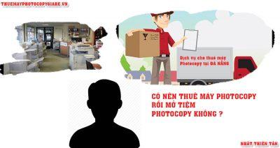 nên thuê máy photocopy mở tiệm photocopy không